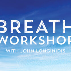 Breath Workshop with John Longinidis August 15th