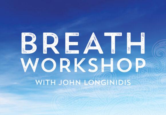 Breath Workshop with John Longinidis July 29