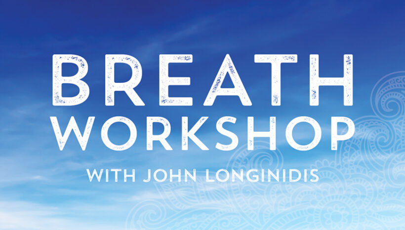 Breath Workshop with John Longinidis August 15th